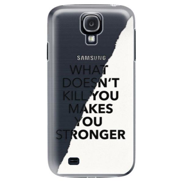 Plastové pouzdro iSaprio – Makes You Stronger – Samsung Galaxy S4 Plastové pouzdro iSaprio – Makes You Stronger – Samsung Galaxy S4