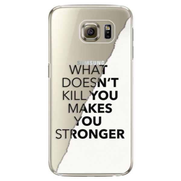 Plastové pouzdro iSaprio – Makes You Stronger – Samsung Galaxy S6 Edge Plastové pouzdro iSaprio – Makes You Stronger – Samsung Galaxy S6 Edge